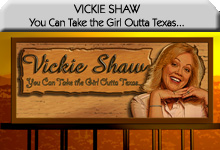Vickie Shaw: You Can Take The Girl OUTta Texas...